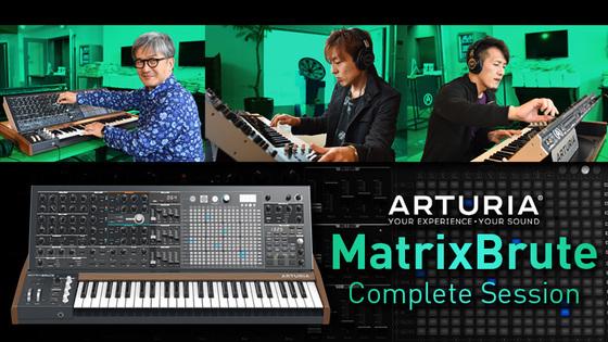 ARTURIA MatrixBruteイベント〜デモ by氏家克典/Yasushi.K/Sota Fujimori