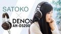 SATOKO×DENON AH-D5200