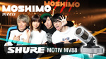 MOSHIMO meets Shure MOTIV MV88 & ShurePlus MOTIV Video App Shure / MOTIV MV88