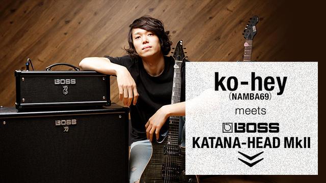 ko-hey(NAMBA69)meets BOSS KATANA-HEAD MkII