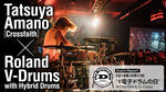 Tatsuya Amano[Crossfaith]× Roland V-Drums with Hybrid Drums Roland / TD-50KVX