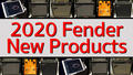 【Fender/NAMM2020】Fender Selected New Products