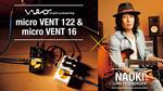 Neo Instruments micro VENT Series × NAOKI(LOVE PSYCHEDELICO) Neo Instruments / micro VENT 122、micro VENT 16