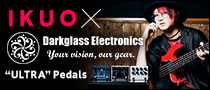 "【特集】IKUO meets Darkglass Electronics ""ULTRA"" Pedals"