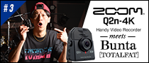 【特集】ZOOM Q2n-4K meets Bunta[TOTALFAT]