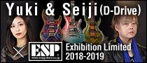 Yuki & Seiji [D_Drive] × ESP Exhibition Limited 2018-2019